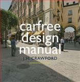 Carfree Design Manual, Crawford, J. H., 9057270609