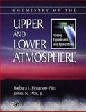 Chemistry of the Upper and Lower Atmosphere : Theory, Experiments, and Applications, Finlayson-Pitts, Barbara J. and Pitts, James N., Jr., 012257060X