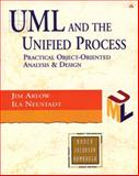 UML and the Unified Process : Practical Object-Oriented Analysis and Design, Neustadt, Ila and Arlow, Jim, 0201770601