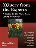 XQuery from the Experts : A Guide to the W3C XML Query Language, Katz, Howard and Chamberlin, Don, 0321180607