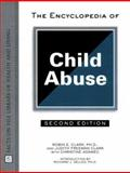 The Encyclopedia of Child Abuse, Clark, Robin E. and Clark, Judith Freeman, 0816040605