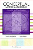 Conceptual Models of Nursing : Analysis and Application, Fitzpatrick, Joyce J. and Whall, Ann L., 0130480606