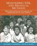 Mastering ESL and Bilingual Methods : Differentiated Instruction for Culturally and Linguistically Diverse (CLD) Students, Herrera, Socorro G. and Murry, Kevin G., 020541060X