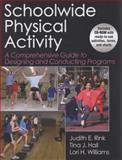 Schoolwide Physical Activity, Judith E. Rink and Tina J. Hall, 0736080600