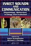 Insect Sounds and Communication : Physiology, Behaviour, Ecology, and Evolution, , 0849320607
