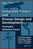 Integrated Product and Process Design and Development : The Product Realization Process, Magrab, Edward B. and Gupta, Satyandra K., 1420070606