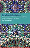 Early Islamic Institutions : Administration and Taxation from the Caliphate to the Umayyads and Abbasids, Duri, Abd Al-Aziz, 1848850603