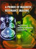 A Primer of Magnetic Resonance Imaging 9781860940606