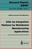 CCE an Integration Platform for Distributed Manufacturing Applications : A Survey for Advanced Computing Technologies, , 3540590609