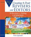 Creating 6-Trait Revisers and Editors for Grade 4 : 30 Revision and Editing Lessons, Spandel, Vicki, 0205570607