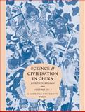Science and Civilisation in China Pt. 3, Vol. IV, Needham, Joseph, 0521070600