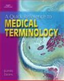 Quick Reference for Medical Terminology, Davies, Juanita J., 0766840603