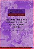 Confronting the Region : A Profile of Southern Africa, Naidu, Sanusha and Roberts, Benjamin, 0796920605
