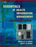 Essentials of Health Information Management : Principles and Practices (Book Only), Green, Michelle A. and Bowie, Mary Jo, 1111320608