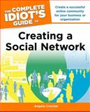 Creating a Social Network - The Complete Idiot's Guide, Angela Crocker, 1615640606