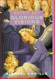 Gothic Art : Glorious Visions, Camille, Michael, 0131830600