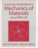 Computer Applications in Mechanics of Materials Using Matlab, Turcotte, Louis H., 0137490607