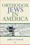 Orthodox Jews in America, Gurock, Jeffrey S., 0253220602