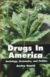 Drugs in America : Sociology, Economics, and Politics, Hamid, Ansley, 0834210606