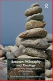 Between Philosophy and Theology : Contemporary Interpretations of Christianity, Boeve, Lieven and Brabant, Christophe, 1409400603