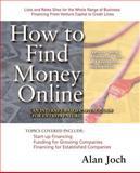 How to Find Money Online, Joch, Alan, 0071360603