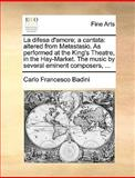 La Difesa D'Amore; a Cantat, Carlo Francesco Badini, 1170400604