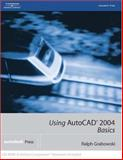 Using AutocAD 2004 : Basics, Grabowski, Ralph, 140185060X