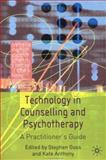 Technology in Counselling and Psychotherapy : A Practitioner's Guide, Goss, Stephen, 1403900604