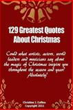 129 Greatest Quotes about Christmas, Christine Collins, 146804060X