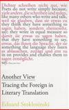 Another View : Tracing the Foreign in Literary Translation, Stoklosinski, Eduard, 162897060X