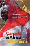 Canada and Africa in the New Millennium : The Politics of Consistent Inconsistency, Black, David, 1771120606