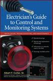 Electrician's Guide to Control and Monitoring Systems : Installation, Troubleshooting, and Maintenance, Cutter, Albert F., 0071700617
