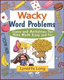 Wacky Word Problems, Lynette Long, 0471210617