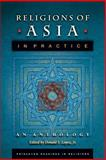 Religions of Asia in Practice - An Anthology, Donald S. Lopez Jr., 0691090610