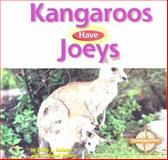 Kangaroos Have Joeys, Emily J. Dolbear and E. Russell Primm, 0756500613
