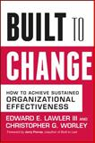 Built to Change, Edward E. Lawler and Christopher G. Worley, 0787980617