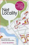 Net Locality : Why Location Matters in a Networked World, Gordon, Eric and de Souza e Silva, Adriana, 1405180617