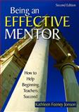 Being an Effective Mentor : How to Help Beginning Teachers Succeed, , 1412940613