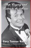 Stop Crying and Listen to the Music, Gary Tannus Nassif, 1413480616
