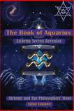 The Book of Aquarius: Alchemy and the Philosophers' Stone, Author Unknown, 1470120615