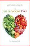 The Super Foods Diet, Vic Shayne, 1481870610