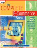 The Complete E-Commerce Book : Design, Build and Maintain a Successful Web-Based Business, Reynolds, Janice, 157820061X