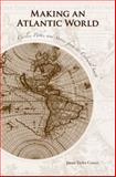 Making an Atlantic World : Circles, Paths, and Stories from the Colonial South, Carson, James Taylor, 1621900614