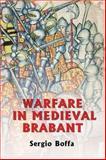 Warfare in Medieval Brabant, 1356-1406, Boffa, Sergio, 1843830612