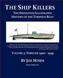 The Definitive Illustrated History of the Torpedo Boat -- Volume III , 1900 - 1939, Joe Hinds, 1934840610