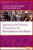 Spiritual and Political Dimensions of Nonviolence and Peace, Katy Gray Brown (Editor) David Boersema (Editor), 904202061X