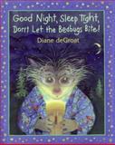 Good Night, Sleep Tight, Don't Let the Bedbugs Bite!, Diane deGroat, 0061340618