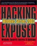 Hacking Exposed Windows Server 2003, Scambray, Joel and McClure, Stuart, 0072230614