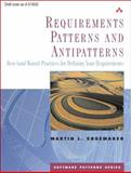 Requirements Patterns and Antipatterns : Best (and Worst) Practices for Defining Your Requirements, Shoemaker, Martin L., 0321330617