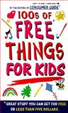 Hundreds of Free Things for Kids, Consumer Guide Editors, 0451190610